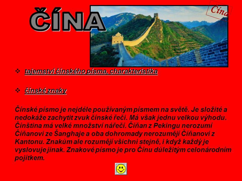 tajemství čínského písma, charakteristika tajemství čínského písma, charakteristika  tajemství čínského písma, charakteristikatajemství čínského písma, charakteristika čínské znaky čínské znaky  čínské znakyčínské znaky Čínské písmo je nejdéle používaným písmem na světě.