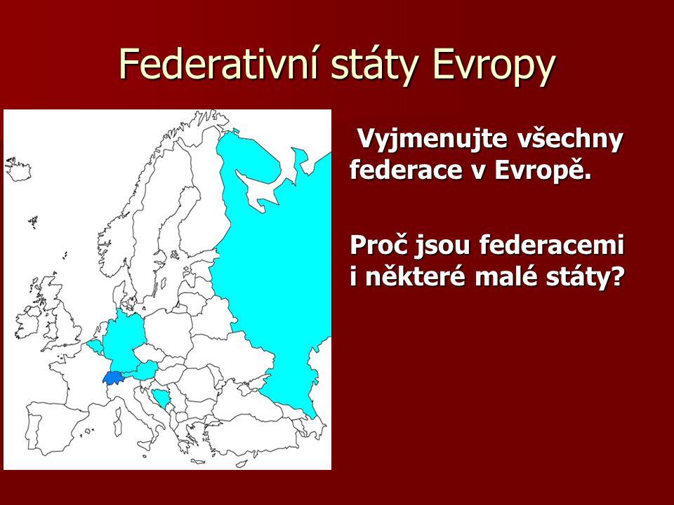 Federativní státy Evropy Vyjmenujte všechny federace v Evropě.