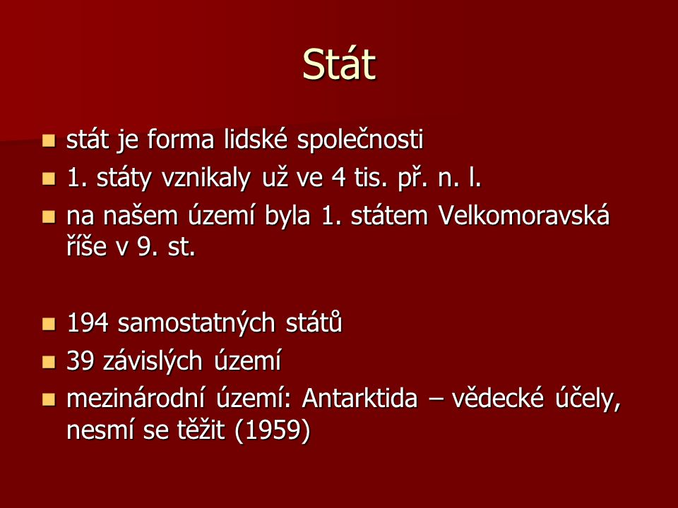 Stát stát je forma lidské společnosti stát je forma lidské společnosti 1.