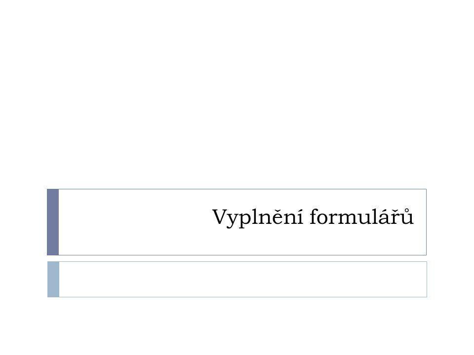 Vyplnění formulářů