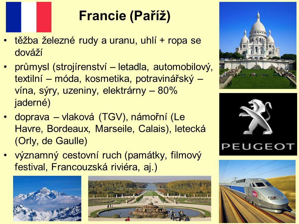 Francie (Paříž) těžba železné rudy a uranu, uhlí + ropa se dováží průmysl (strojírenství – letadla, automobilový, textilní – móda, kosmetika, potravinářský – vína, sýry, uzeniny, elektrárny – 80% jaderné) doprava – vlaková (TGV), námořní (Le Havre, Bordeaux, Marseile, Calais), letecká (Orly, de Gaulle) významný cestovní ruch (památky, filmový festival, Francouzská riviéra, aj.)