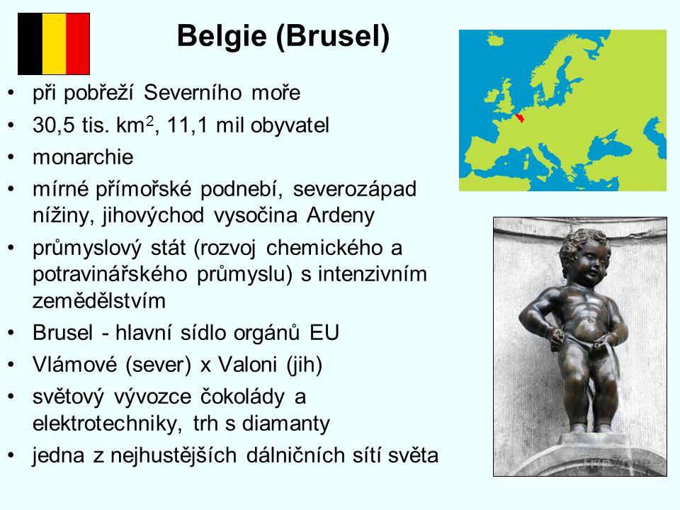 Belgie (Brusel) při pobřeží Severního moře 30,5 tis. km 2, 11,1 mil obyvatel monarchie mírné přímořské podnebí, severozápad nížiny, jihovýchod vysočin