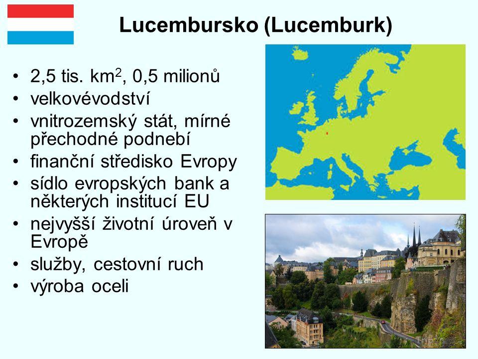 Lucembursko (Lucemburk) 2,5 tis. km 2, 0,5 milionů velkovévodství vnitrozemský stát, mírné přechodné podnebí finanční středisko Evropy sídlo evropskýc