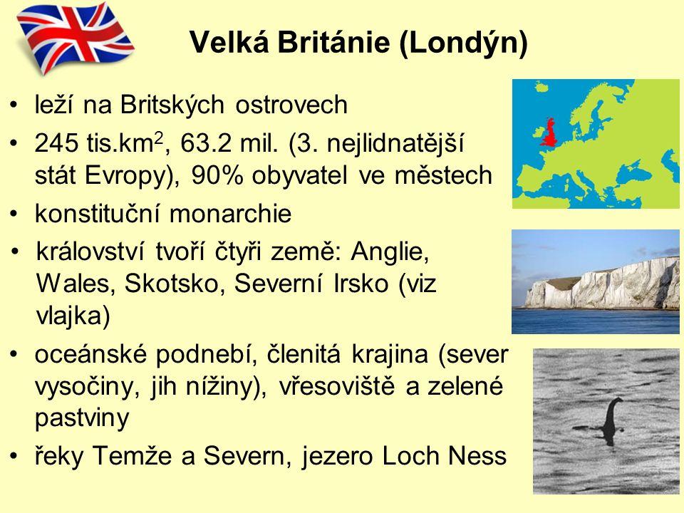 Velká Británie (Londýn) leží na Britských ostrovech 245 tis.km 2, 63.2 mil. (3. nejlidnatější stát Evropy), 90% obyvatel ve městech konstituční monarc