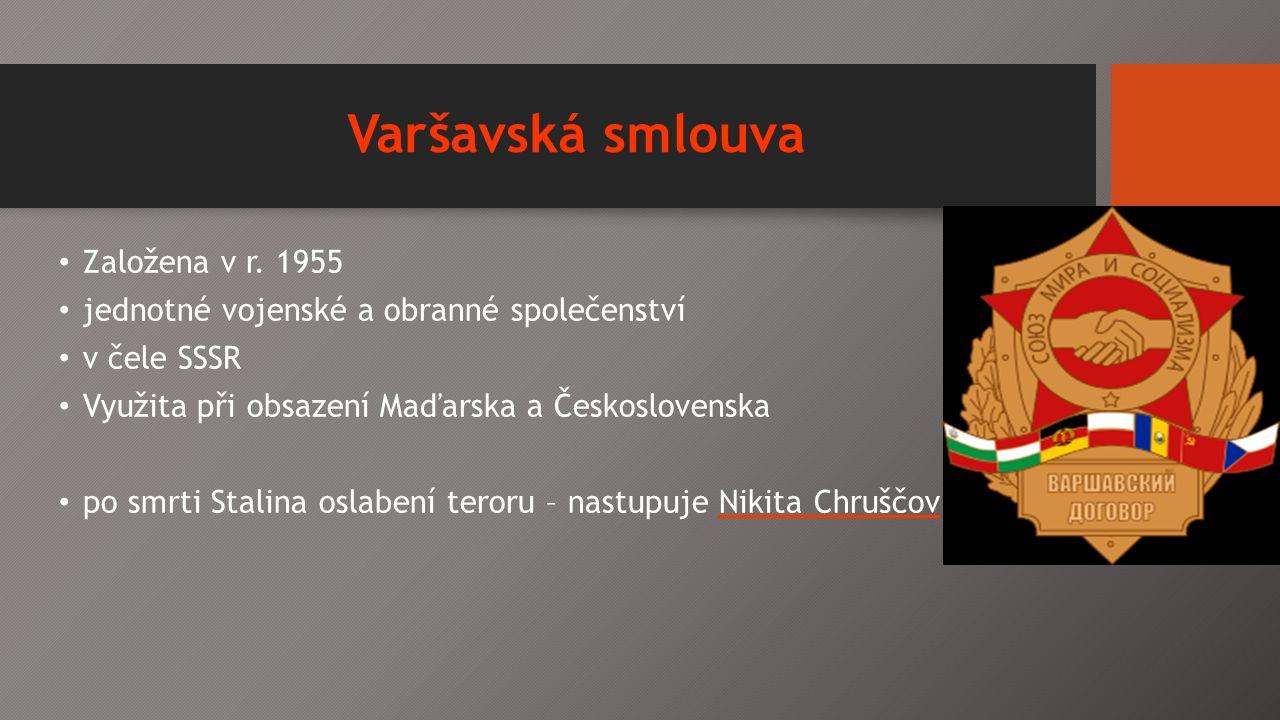 Varšavská smlouva Založena v r.