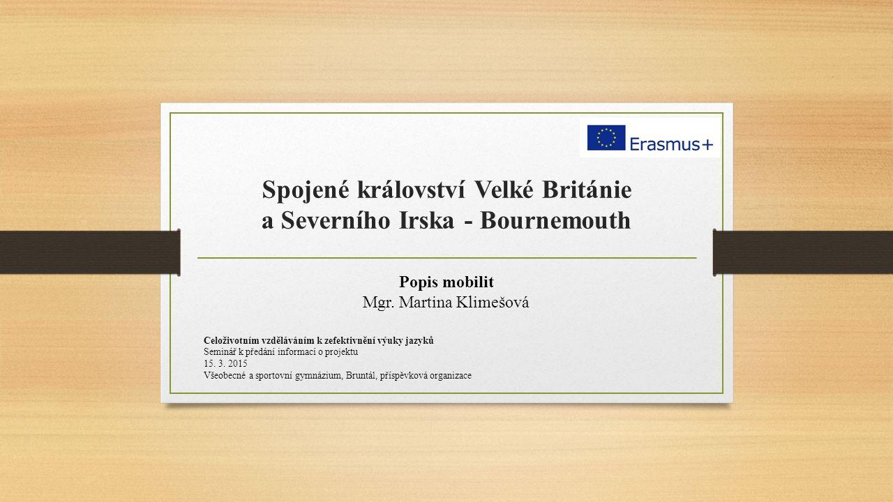Spojené království Velké Británie a Severního Irska - Bournemouth Popis mobilit Mgr.