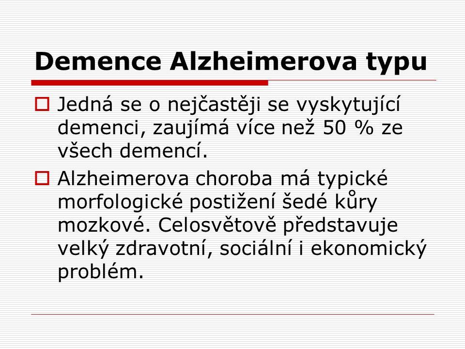Demence Alzheimerova typu  Jedná se o nejčastěji se vyskytující demenci, zaujímá více než 50 % ze všech demencí.