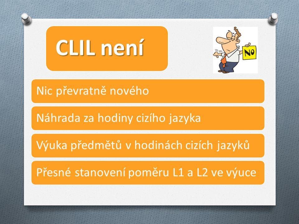 CLIL není Nic převratně novéhoNáhrada za hodiny cizího jazykaVýuka předmětů v hodinách cizích jazykůPřesné stanovení poměru L1 a L2 ve výuce