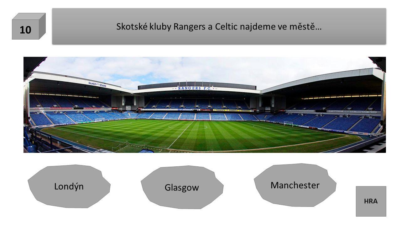 HRA Skotské kluby Rangers a Celtic najdeme ve městě… 10 Manchester Londýn Glasgow
