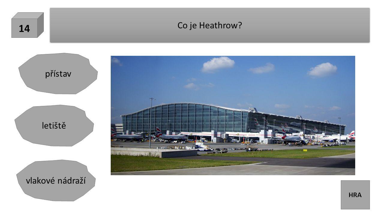 HRA Co je Heathrow 14 letiště přístav vlakové nádraží