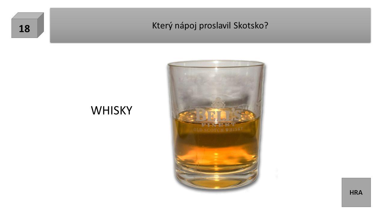 HRA Který nápoj proslavil Skotsko? 18 WHISKY