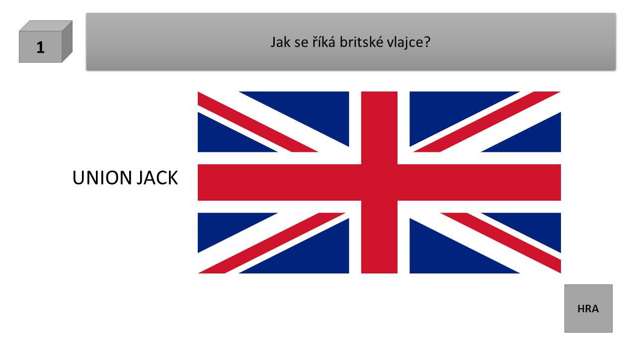 HRA Jak se říká britské vlajce? 1 UNION JACK