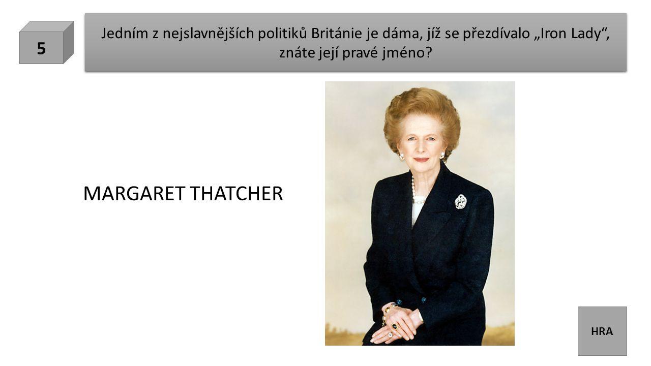 """HRA Jedním z nejslavnějších politiků Británie je dáma, jíž se přezdívalo """"Iron Lady , znáte její pravé jméno."""