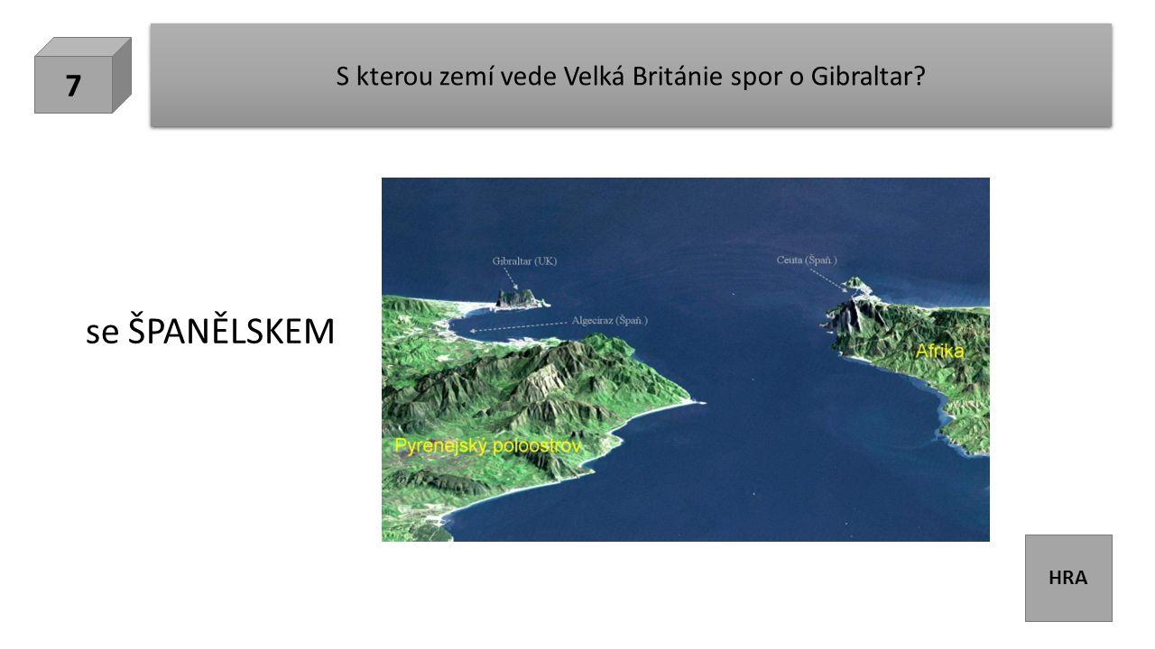 HRA S kterou zemí vede Velká Británie spor o Gibraltar 7 se ŠPANĚLSKEM