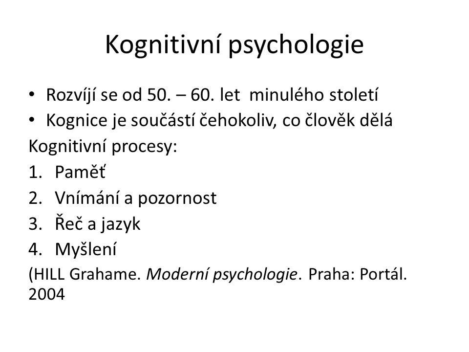 Kognitivní psychologie Rozvíjí se od 50.– 60.