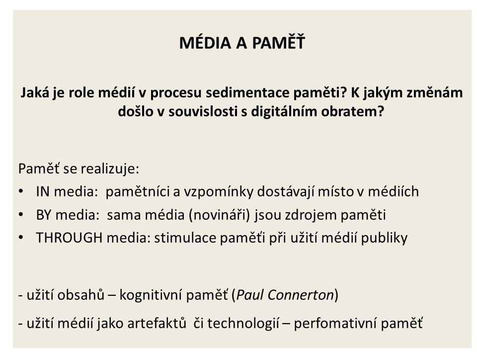 MÉDIA A PAMĚŤ Jaká je role médií v procesu sedimentace paměti.
