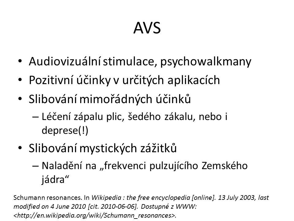 AVS Audiovizuální stimulace, psychowalkmany Pozitivní účinky v určitých aplikacích Slibování mimořádných účinků – Léčení zápalu plic, šedého zákalu, n