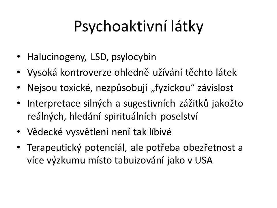 """Psychoaktivní látky Halucinogeny, LSD, psylocybin Vysoká kontroverze ohledně užívání těchto látek Nejsou toxické, nezpůsobují """"fyzickou"""" závislost Int"""