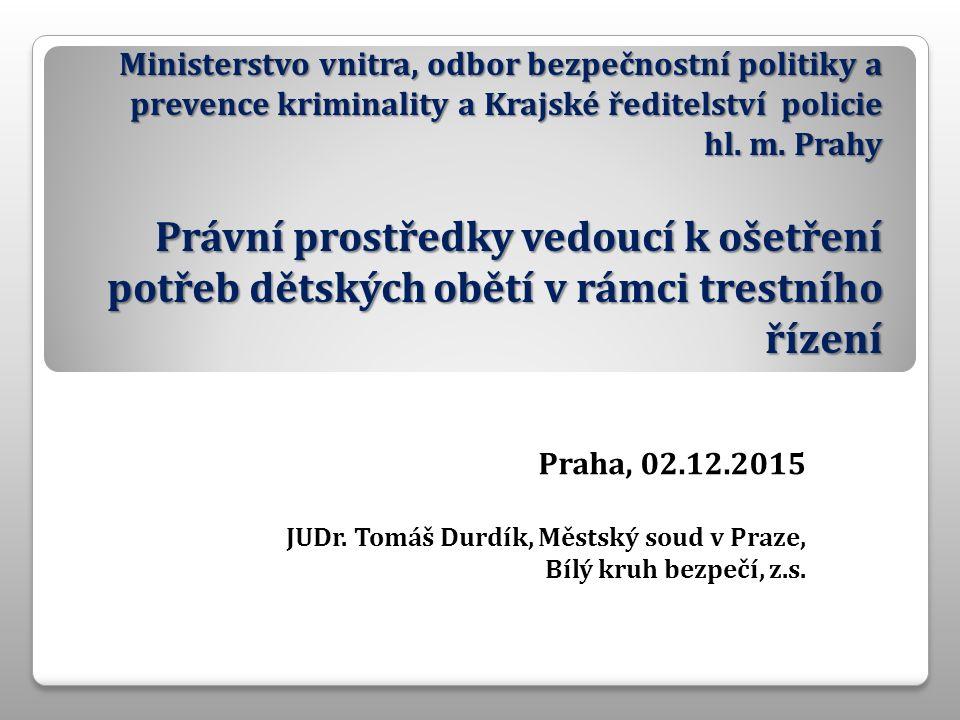 Ministerstvo vnitra, odbor bezpečnostní politiky a prevence kriminality a Krajské ředitelství policie hl.