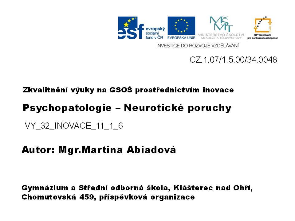  Vznik neurotických poruch je podpořen působením psychosociálních faktorů.