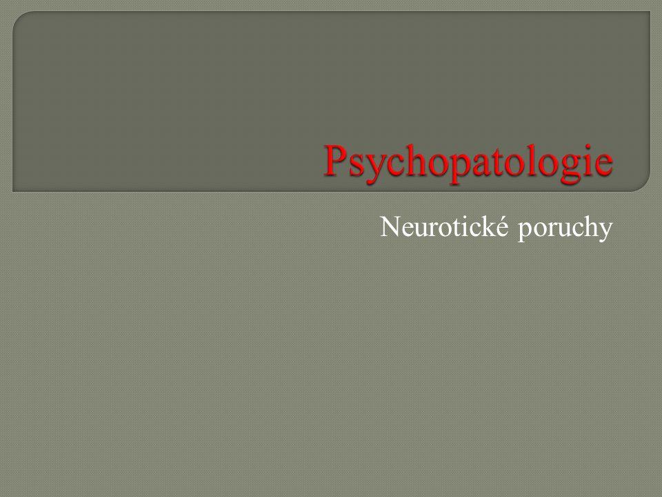 Co je podle Vás podstatou neurotických poruch .Jaké symptomy neurotických poruch dokážete popsat .