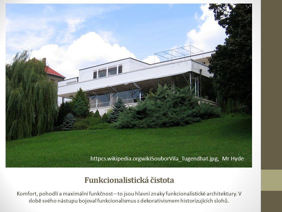Funkcionalistická čistota Komfort, pohodlí a maximální funkčnost – to jsou hlavní znaky funkcionalistické architektury.