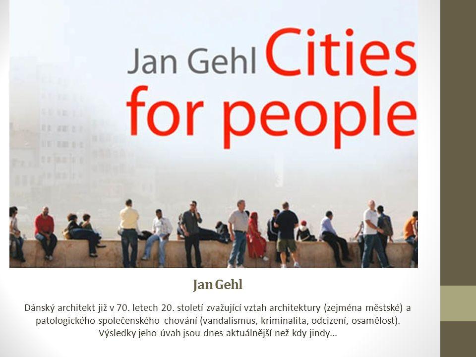 Jan Gehl Dánský architekt již v 70. letech 20.