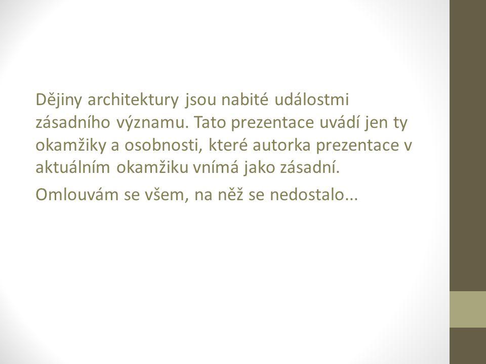 Dějiny architektury jsou nabité událostmi zásadního významu.