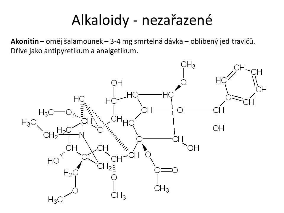 Alkaloidy - nezařazené Akonitin – oměj šalamounek – 3-4 mg smrtelná dávka – oblíbený jed travičů.