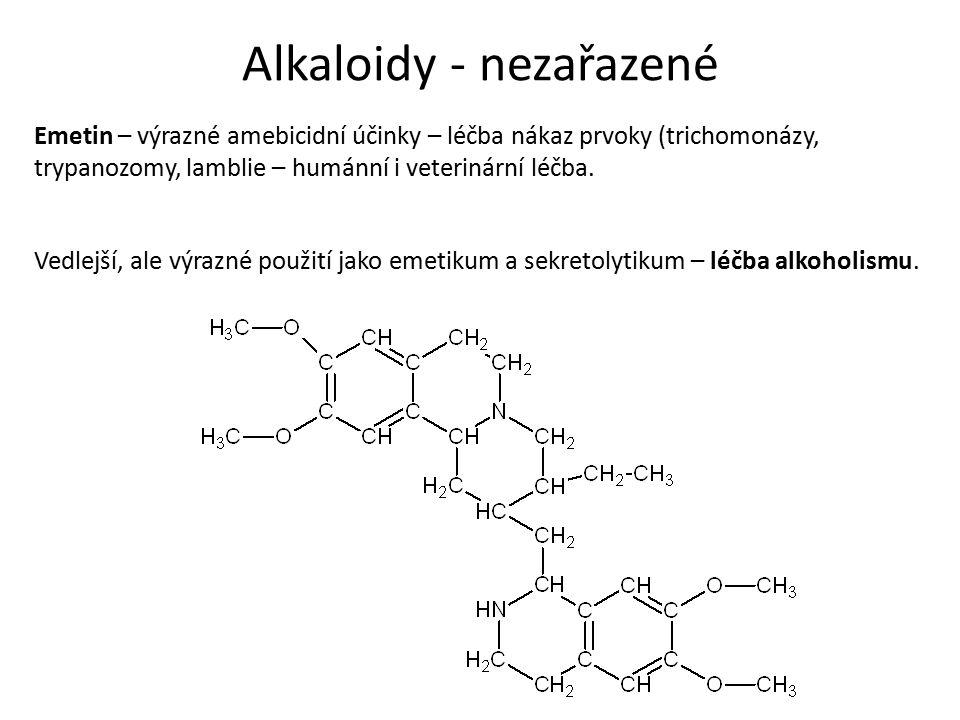 Alkaloidy - nezařazené Emetin – výrazné amebicidní účinky – léčba nákaz prvoky (trichomonázy, trypanozomy, lamblie – humánní i veterinární léčba.