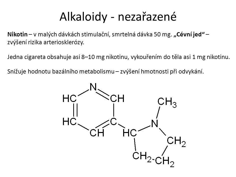 Nikotin – v malých dávkách stimulační, smrtelná dávka 50 mg.