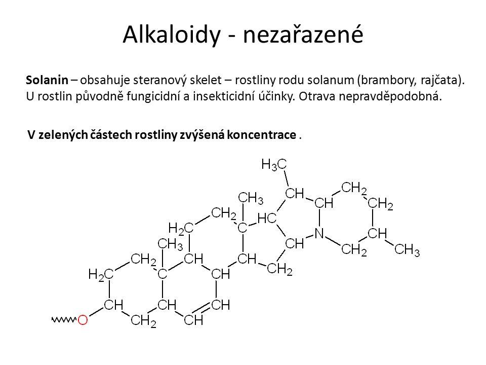 Alkaloidy - nezařazené Solanin – obsahuje steranový skelet – rostliny rodu solanum (brambory, rajčata).