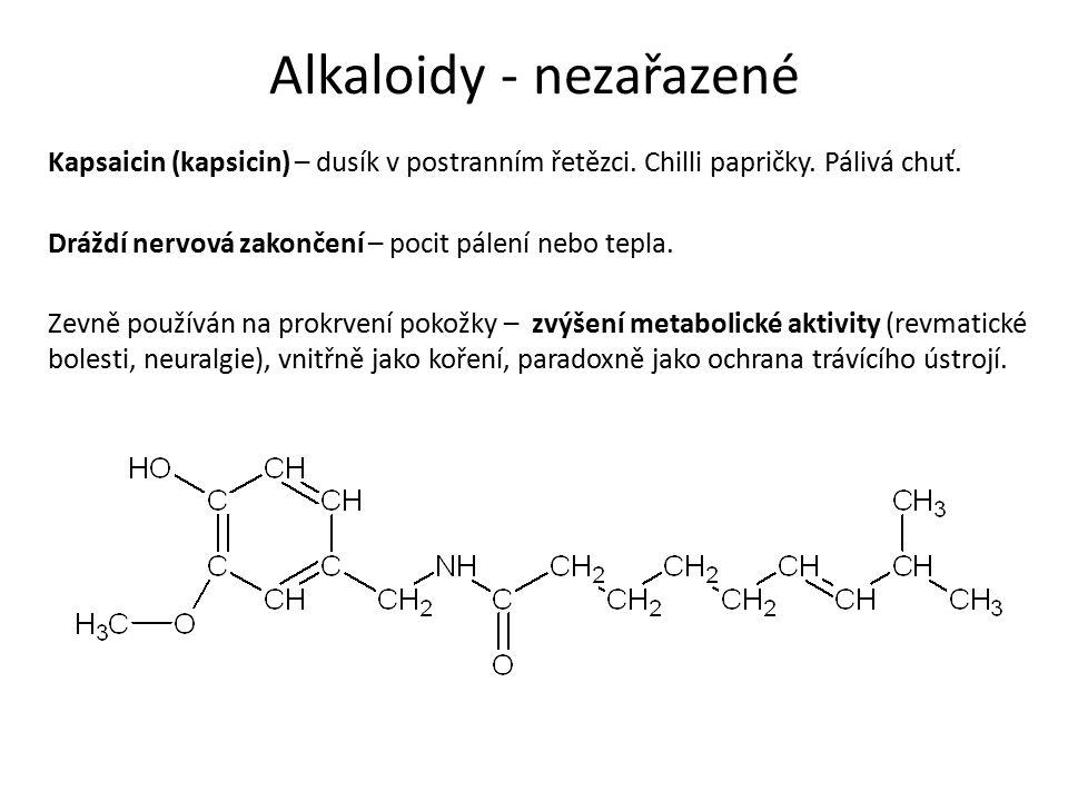 Alkaloidy - nezařazené Kapsaicin (kapsicin) – dusík v postranním řetězci.