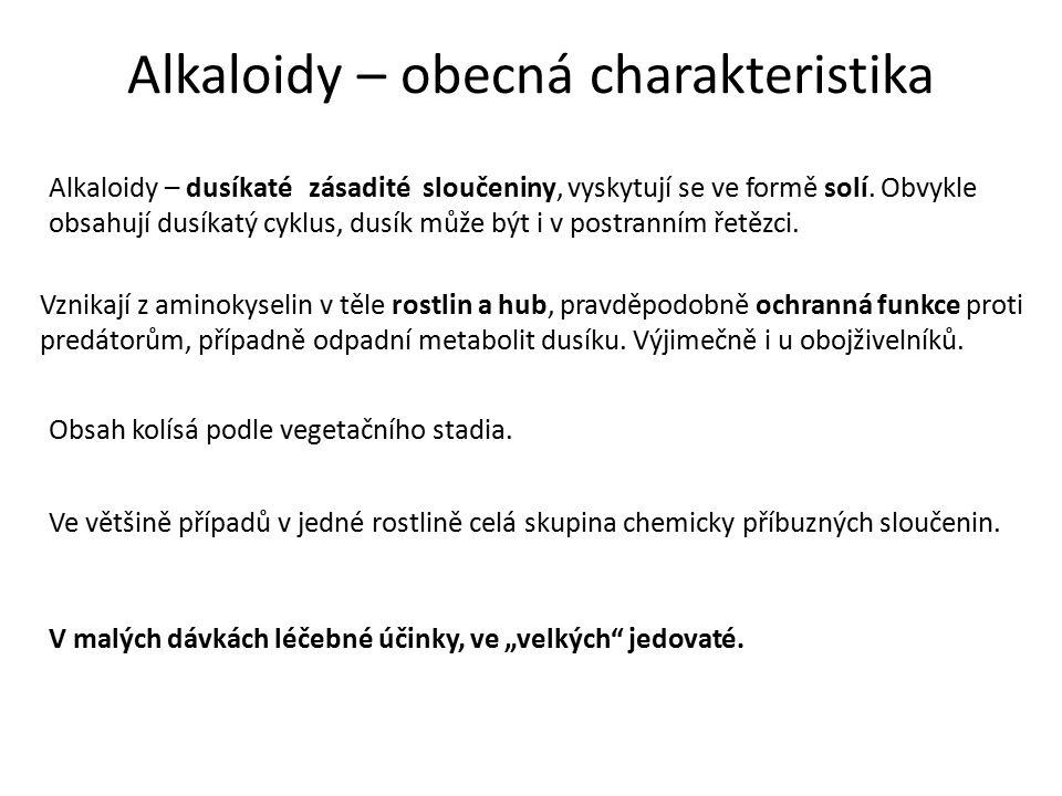 Alkaloidy – obecná charakteristika Alkaloidy – dusíkaté zásadité sloučeniny, vyskytují se ve formě solí.