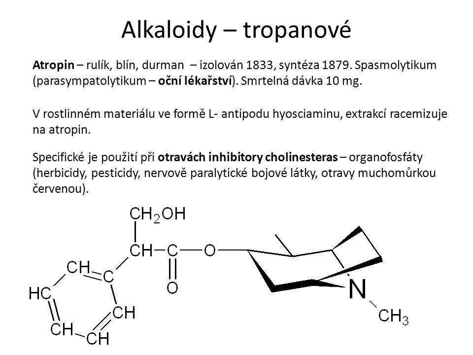 Alkaloidy - nezařazené Chinin – v kůře chinovníku – spolu s dalšími 24 alkaloidy – protoplasmatický jed – blokuje syntézu NK prvoků (krvinkovky – léčba malárie).