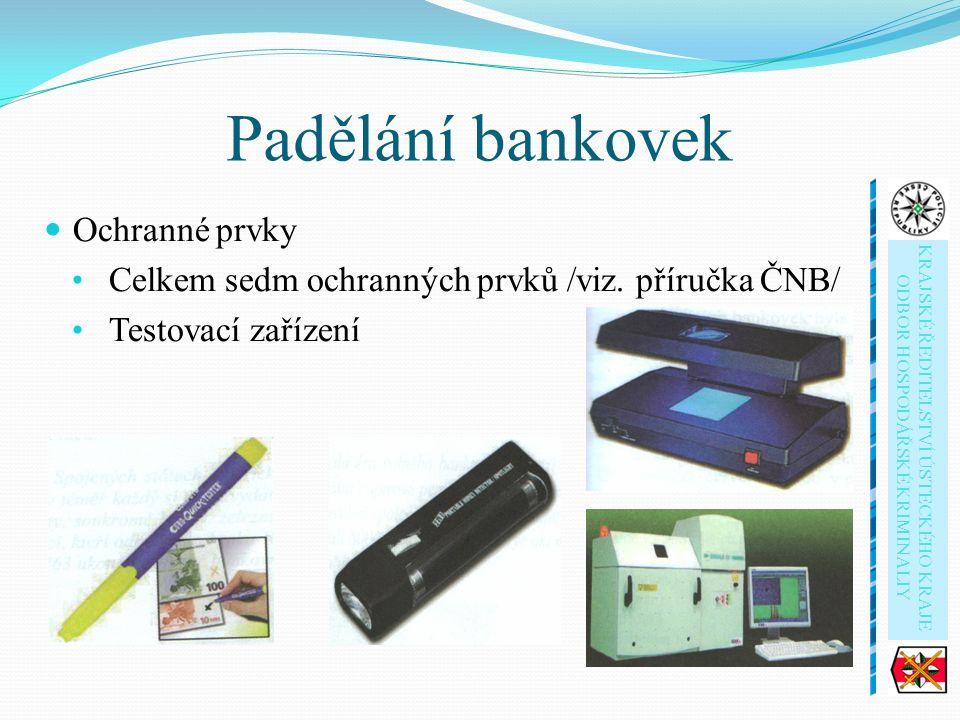 Padělání bankovek Ochranné prvky Celkem sedm ochranných prvků /viz.