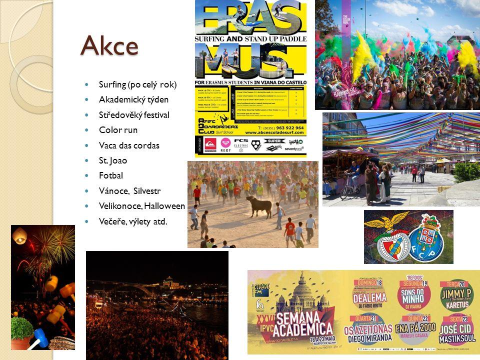Akce Surfing (po celý rok) Akademický týden Středověký festival Color run Vaca das cordas St.