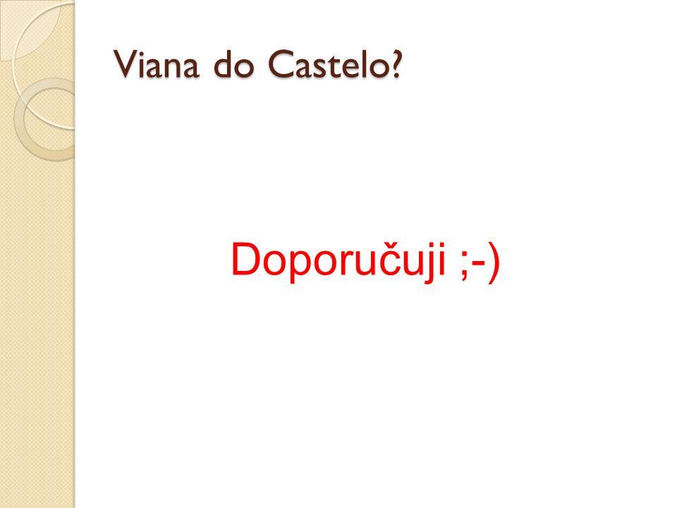 Viana do Castelo? Doporučuji ;-)