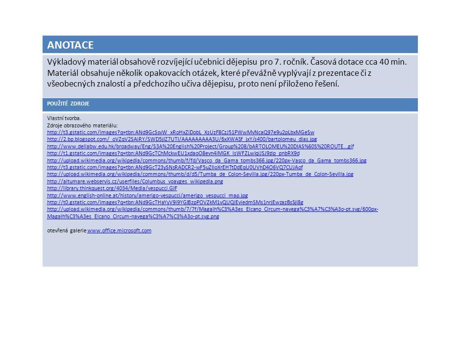 ANOTACE Výkladový materiál obsahově rozvíjející učebnici dějepisu pro 7. ročník. Časová dotace cca 40 min. Materiál obsahuje několik opakovacích otáze