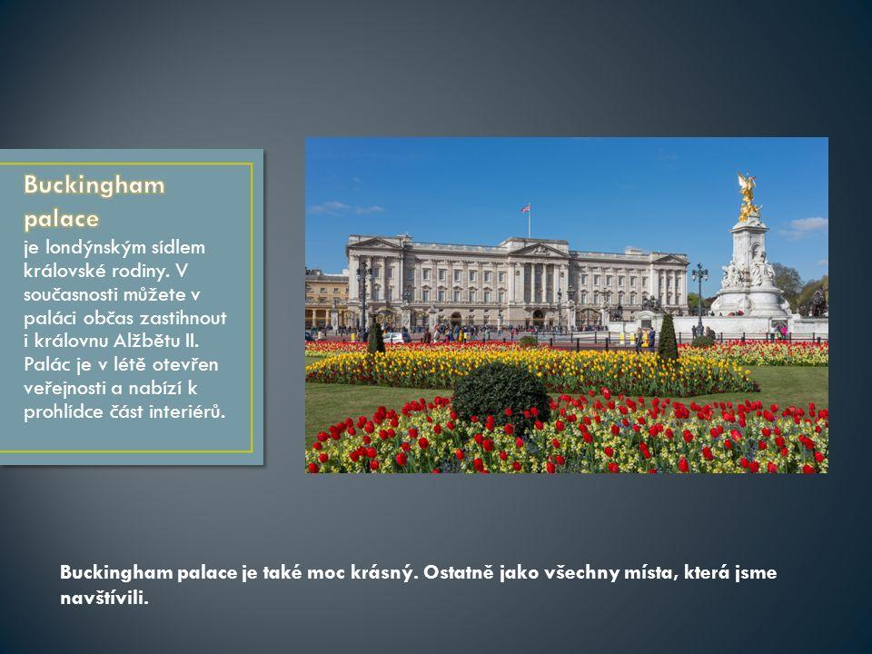 je londýnským sídlem královské rodiny.