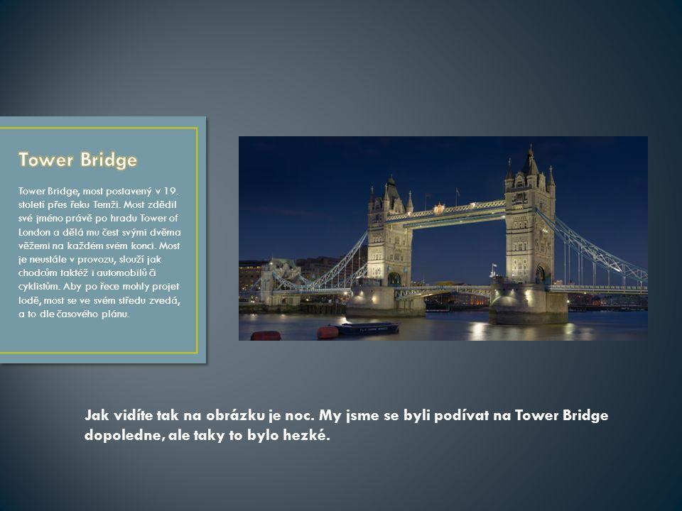 Tower Bridge, most postavený v 19. století přes řeku Temži.