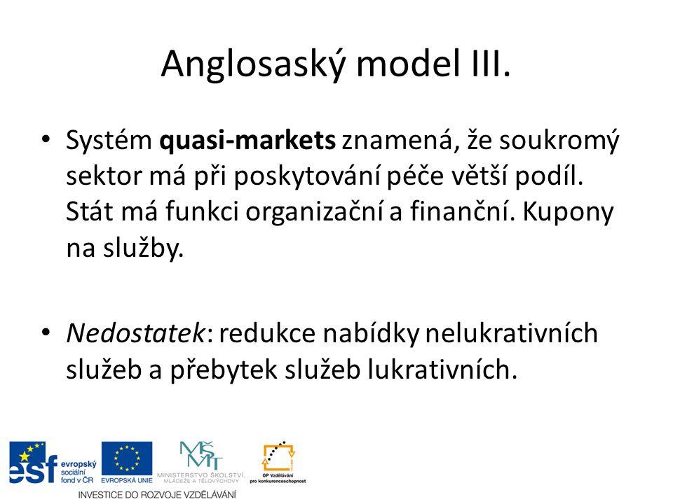 Skandinávský model Dánsko Důraz na štědrý, i když nákladný sociální stát Rozvoj široké škály soc.