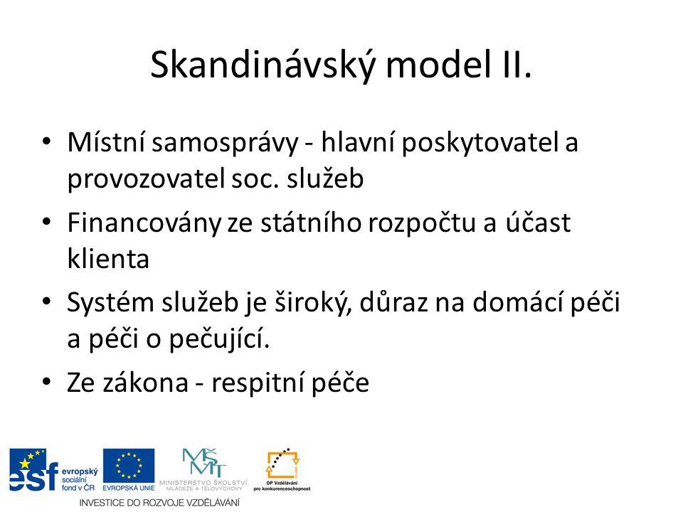 Skandinávský model II. Místní samosprávy - hlavní poskytovatel a provozovatel soc.