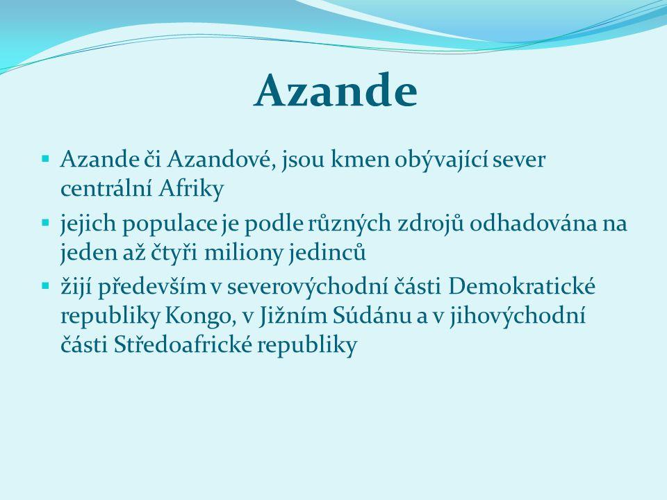  Azande či Azandové, jsou kmen obývající sever centrální Afriky  jejich populace je podle různých zdrojů odhadována na jeden až čtyři miliony jedinc