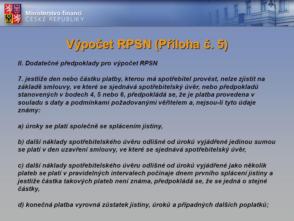 II. Dodatečné předpoklady pro výpočet RPSN 7.