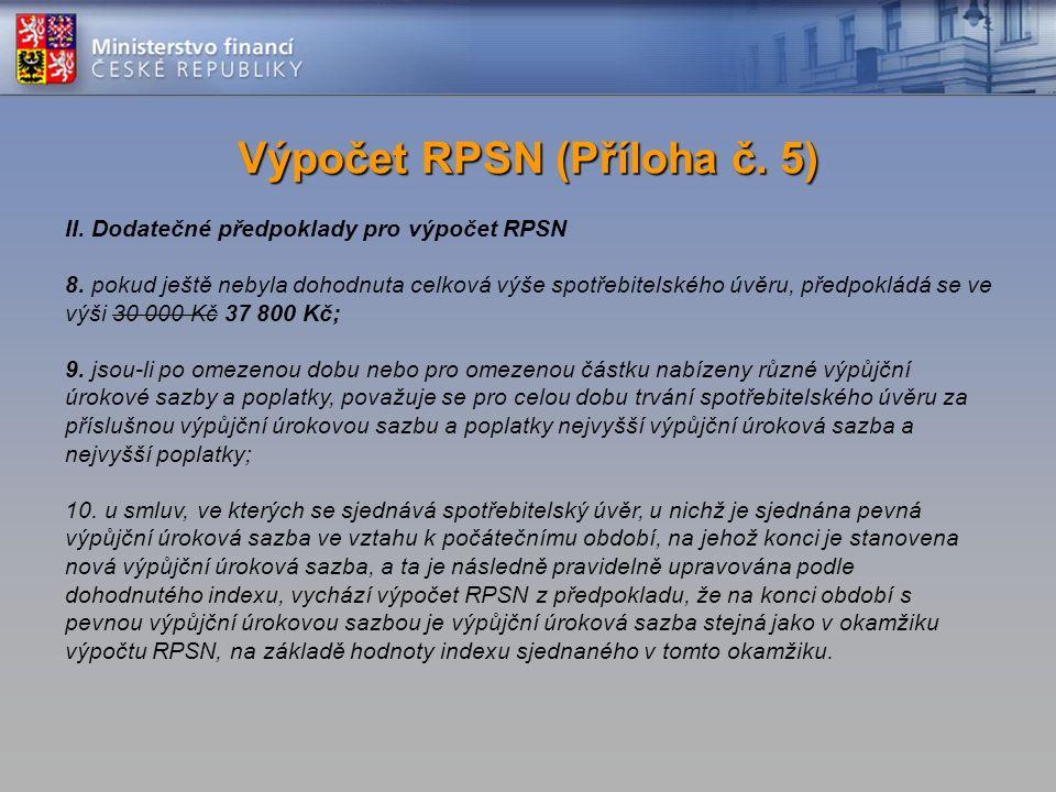 II. Dodatečné předpoklady pro výpočet RPSN 8.