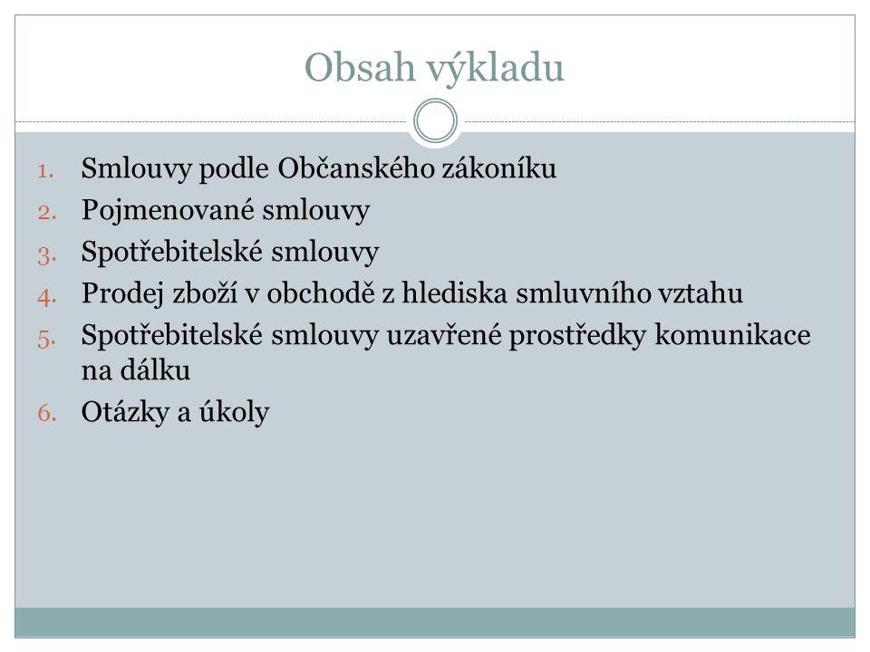Obsah výkladu 1. Smlouvy podle Občanského zákoníku 2.