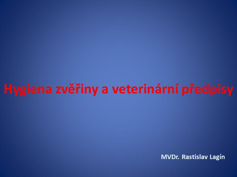 Hygiena zvěřiny a veterinární předpisy MVDr. Rastislav Lagín
