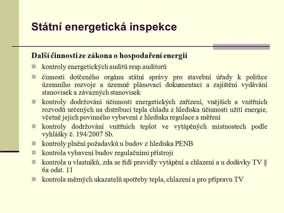 Státní energetická inspekce Další činnosti ze zákona o hospodaření energií kontroly energetických auditů resp.auditorů činnosti dotčeného orgánu státn