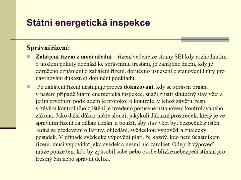 Státní energetická inspekce Správní řízení: Zahájení řízení z moci úřední – řízení vedené ze strany SEI kdy rozhodnutím o uložení pokuty dochází ke sp